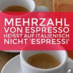 Warum die Mehrzahl von Espresso auf Italienisch nicht 'due espressi' heißt?