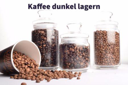 Kaffee besser dunkel lagern