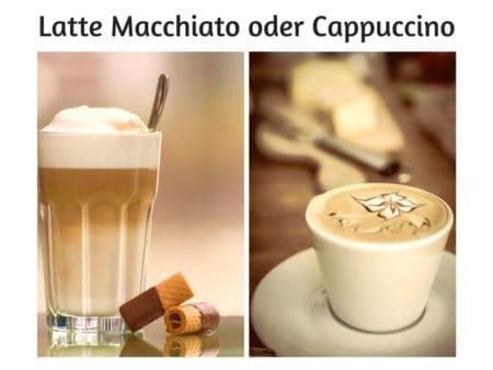 Latte Macchiato oder Cappuccino