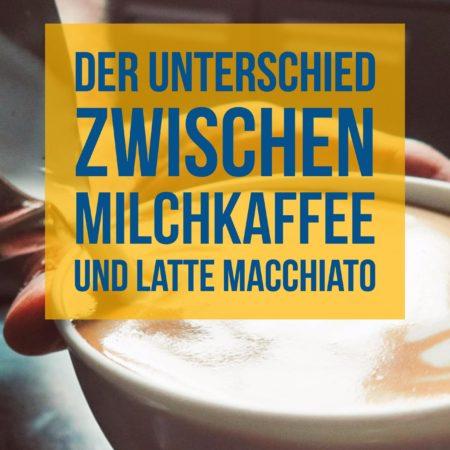 Unterschied Milchkaffee und Latte Macchiato