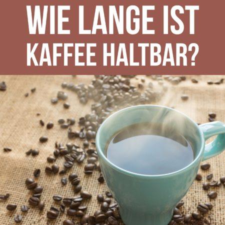 Wie lange ist Kaffee haltbar? Gemahlene und ganze Bohnen richtig aufbewahren